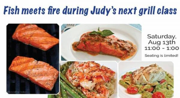Fish meets fire during Judy's next grilling class!